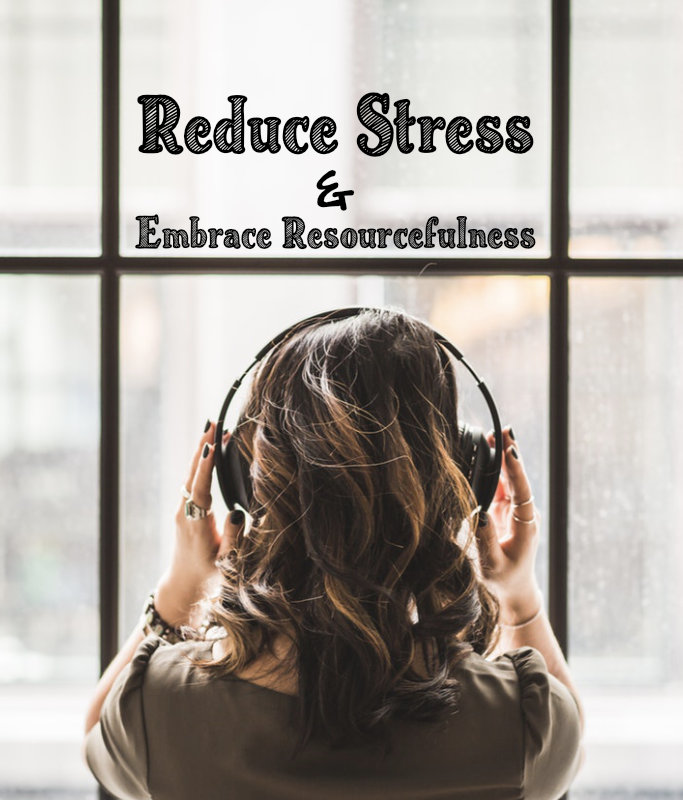 reduce stress embrace resourcefulness